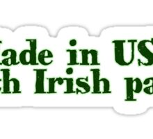 Made in USA with Irish parts Sticker