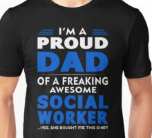 PROUD DAD OF A SOCIAL WORKER Unisex T-Shirt
