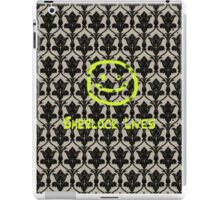 SHERLOCK LIVES!! iPad Case/Skin