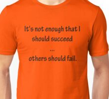 Others should fail Unisex T-Shirt