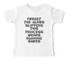 Forget The Glass Slippers, This Princess Wears Running Shoes Baby Tee