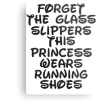 Forget The Glass Slippers, This Princess Wears Running Shoes Metal Print