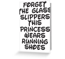 Forget The Glass Slippers, This Princess Wears Running Shoes Greeting Card