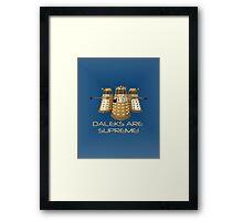 Daleks are Supreme Framed Print