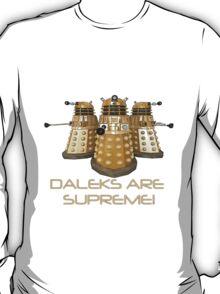 Daleks are Supreme T-Shirt