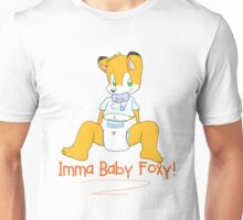 Imma Baby Foxy! Unisex T-Shirt