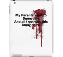 My Parents Went to Sunnydale version 1 iPad Case/Skin