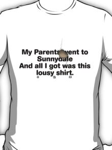 My Parents Went to Sunnydale version 2 T-Shirt