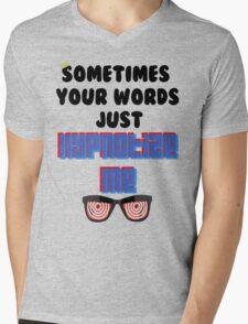 Sometimes your Words  Mens V-Neck T-Shirt