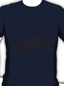 Live For Music Play Loud Symbol T-Shirt