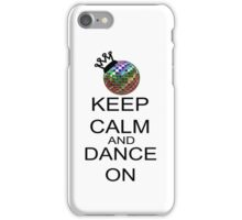 Keep Calm And Dance On iPhone Case/Skin