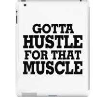 Gotta Hustle For That Muscle Black iPad Case/Skin