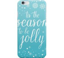 Tis the season to be jolly hand lettering iPhone Case/Skin