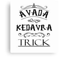 Avada Kedavra Trick Canvas Print