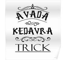 Avada Kedavra Trick Poster