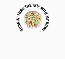RUNNIN' THRU THE TRIX Unisex T-Shirt