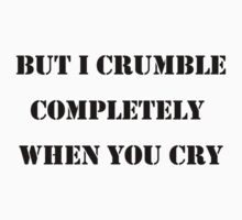 505: I crumble completely when you cry by pandagoo