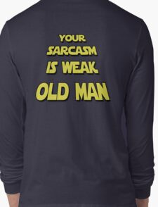 Weak Sarcasm Long Sleeve T-Shirt