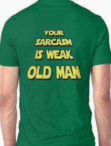 Weak Sarcasm T-Shirt