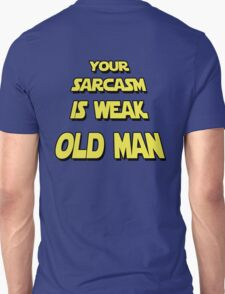 Weak Sarcasm T-Shirt