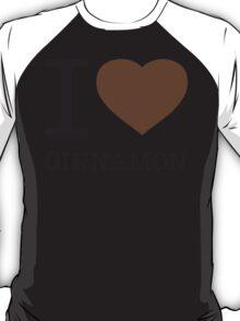 I ♥ CINNAMON T-Shirt