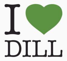 I ♥ DILL T-Shirt
