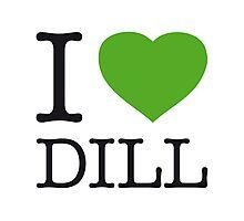 I ♥ DILL Photographic Print
