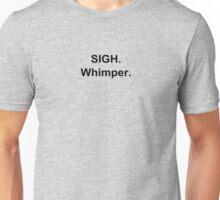 Sigh... Unisex T-Shirt