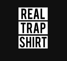 REAL - TRAP - SHIRT Unisex T-Shirt