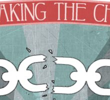Breaking your chains Sticker