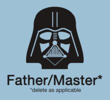 Father/Master - delete as applicable Kids Clothes
