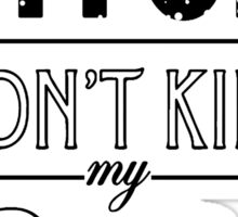 "Bitch don't kill my fives - Jordan 5 ""OREO"" match Sticker"