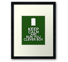Keep Calm and Run You Clever Boy (Clara Oswald, Doctor Who) Framed Print