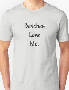 Beaches Love Me T-Shirt