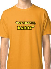 Game Grumps-Put That In, Barry Classic T-Shirt