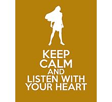 Keep Calm and Listen With Your Heart (Pocahontas) Photographic Print
