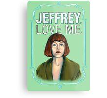 BIG LEBOWSKI-Maude Lebowski- Jeffrey. Love me. Metal Print