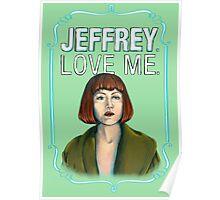 BIG LEBOWSKI-Maude Lebowski- Jeffrey. Love me. Poster