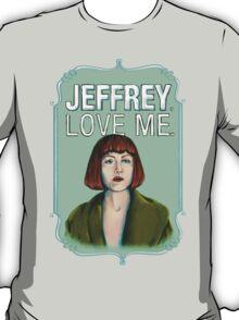 BIG LEBOWSKI-Maude Lebowski- Jeffrey. Love me. T-Shirt