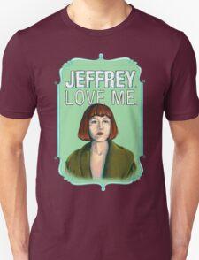 BIG LEBOWSKI-Maude Lebowski- Jeffrey. Love me. Unisex T-Shirt