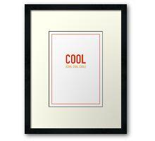 Cool Cool Cool Cool Framed Print