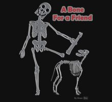 A BONE FOR A FRIEND by mago