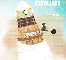 EXFOLIATE!!!!! by Sophie Green