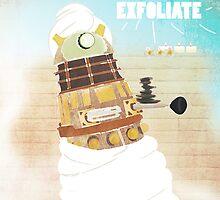 EXFOLIATE!!!!! by Sophersgreen