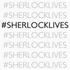 #SHERLOCKLIVES by spnshlover