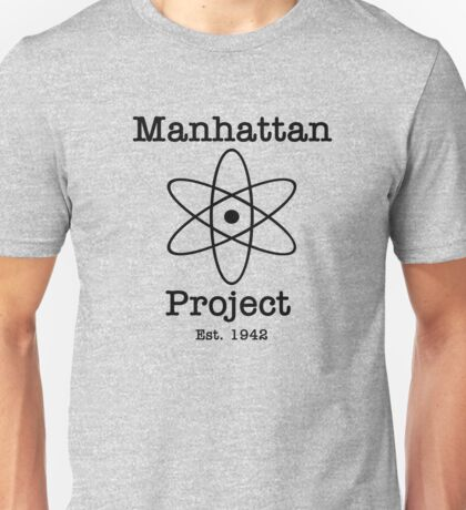 Manhattan Project Unisex T-Shirt