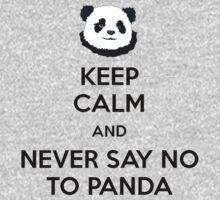 Keep calm and never say no to Panda by Danyashal