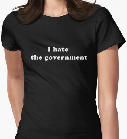 I hate the government T-Shirt