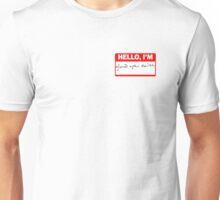 Hello, I'm glad you exist Unisex T-Shirt