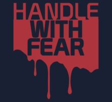 Handle with Fear! by ezcreative